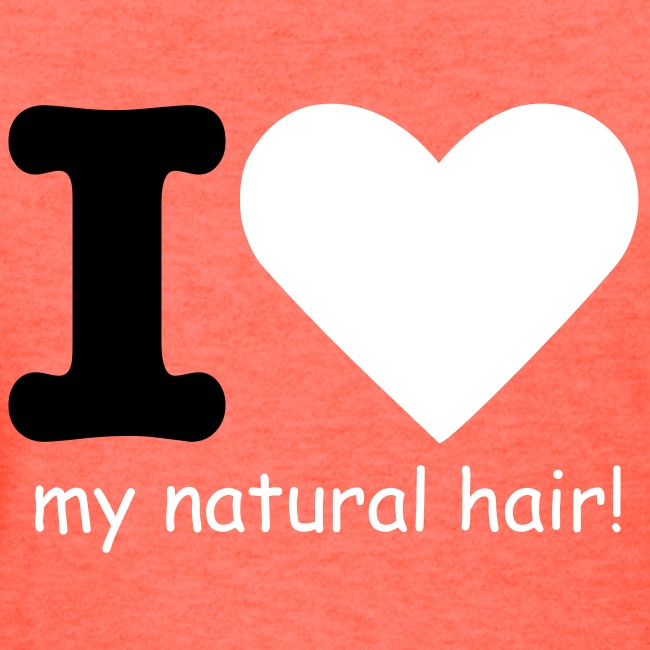 I love my natural hair - black and white lettering