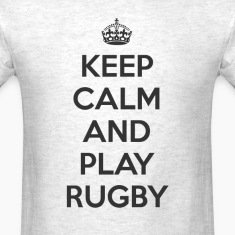 keep calm and play rugby T-Shirts