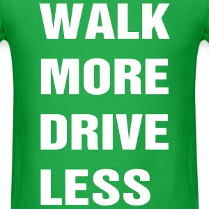 Walk More Drive Less T-Shirts - Men's T-Shirt