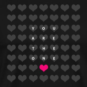You are the one - love and romance T-Shirts - Men's Premium T-Shirt