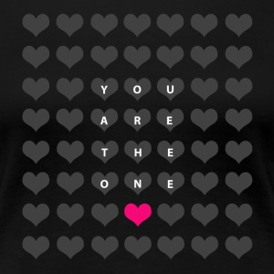 You are the one - valentine's day Women's T-Shirts - Women's Premium T-Shirt