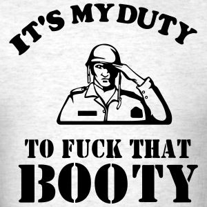 IT'S MY DUTY TO FUCK THAT BOOTY - Men's T-Shirt