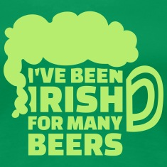 I've been Irish for many beers Women's T-Shirts