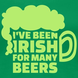 I've been Irish for many beers Women's T-Shirts - Women's Premium T-Shirt