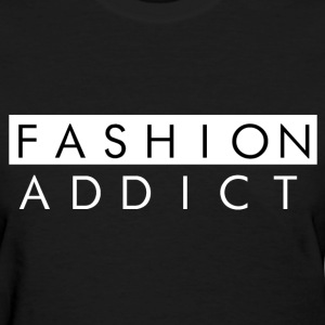 Fashion Addict Women's T-Shirts - Women's T-Shirt