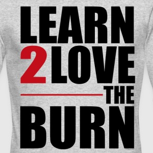 Learn To Love The Burn Long Sleeve Shirts - Men's Long Sleeve T-Shirt by Next Level