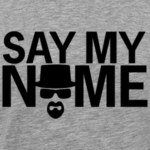 Say My Name (lt gray) - Men's Premium T-Shirt