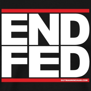 END the FED (Federal Reserve) - Men's Premium T-Shirt
