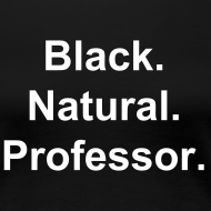 Design ~ Black.Natural.Professor.
