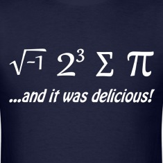 I Ate Some Pie and It Was Delicious T-Shirts