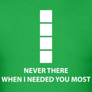 Tetris Never There When I Needed You Most T-Shirts - Men's T-Shirt