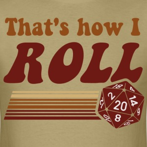 That's How I Roll Fantasy Gaming d20 Dice T-Shirts - Men's T-Shirt