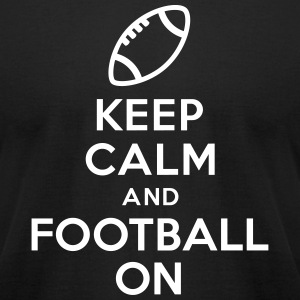 Keep calm and Football on T-Shirts - Men's T-Shirt by American Apparel