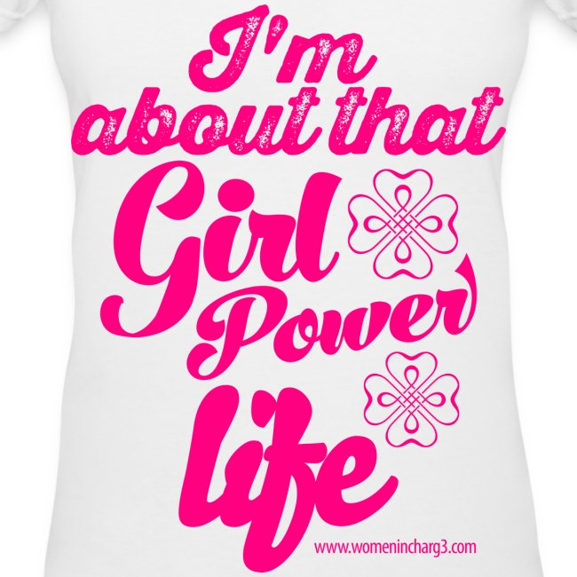 I'm About That Girl Power Life shirt V-Neck shirt