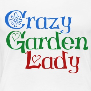 Crazy Garden Lady - Women's Premium T-Shirt