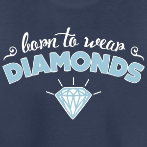 Born to wear diamonds Kids' Shirts - Kids' Premium T-Shirt