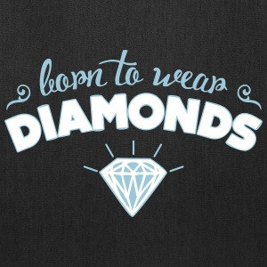 Born to wear diamonds Bags & backpacks - Tote Bag