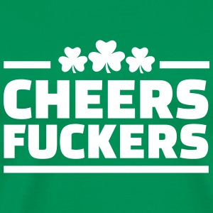 Cheers fuckers T-Shirts - Men's Premium T-Shirt