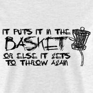Design ~ It Puts It In the Basket Disc Golf Shirt - Men's Standard Tee - Black Print