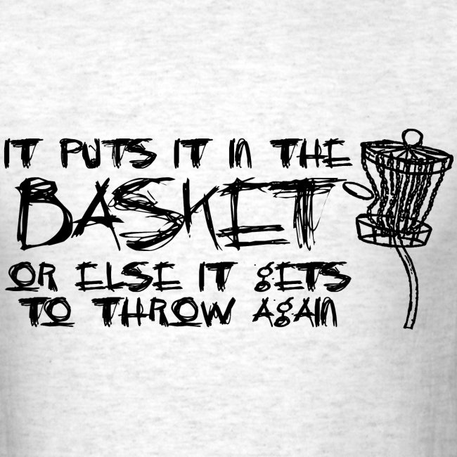 It Puts It In the Basket Disc Golf Shirt - Men's Standard Tee - Black Print