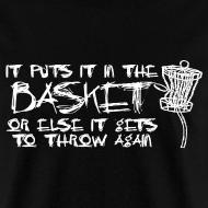 Design ~ It Puts It In the Basket Disc Golf Shirt - Men's Heavyweight  Tee - White Print