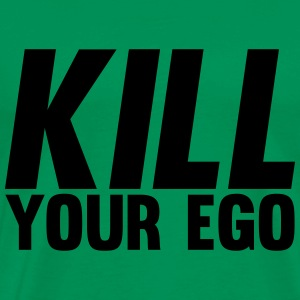 Kill Your Ego T-Shirts - Men's Premium T-Shirt