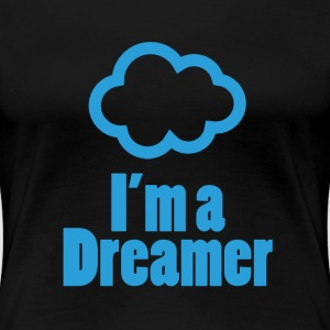 I'm a Dreamer for Women (Black) - Women's Premium T-Shirt
