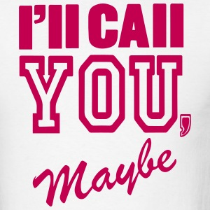 I'LL CALL YOU MAYBE - Men's T-Shirt