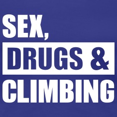 Sex Drugs Climbing Women's T-Shirts