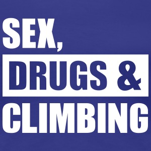 Sex Drugs Climbing Women's T-Shirts - Women's Premium T-Shirt