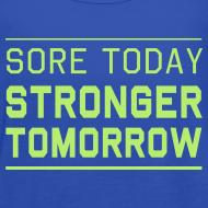 Design ~ Sore Today Stronger Tomorrow Fitness Fitspo Tank