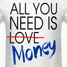 all_you_need_is_money T-Shirts