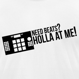Need Beats? T-Shirts - Men's T-Shirt by American Apparel