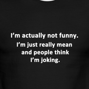I'm Actually Not Funny. - Men's Ringer T-Shirt