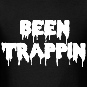 Been Trappin'  T-Shirts - Men's T-Shirt
