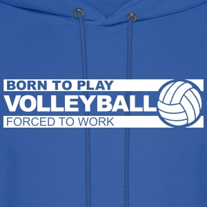 Born to play volleyball Hoodies - Men's Hoodie