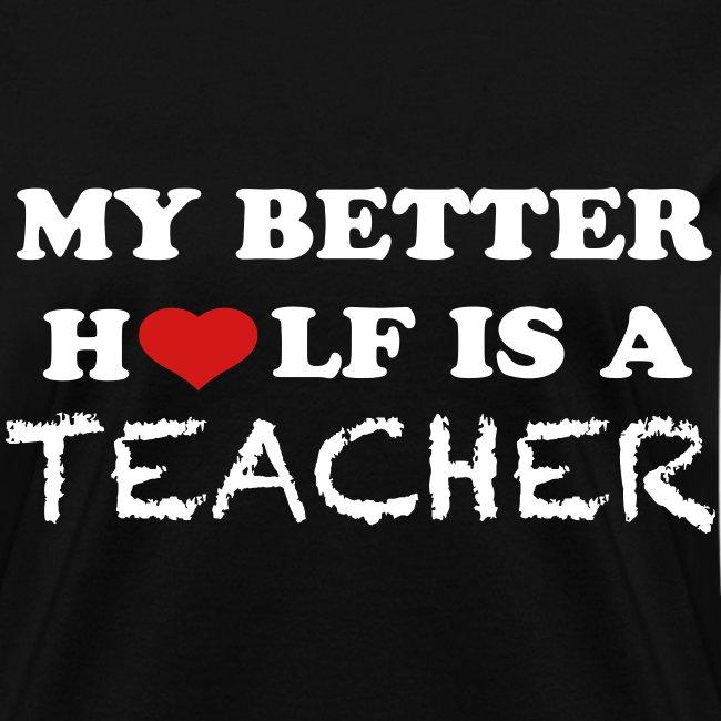 My better half is  a teacher-Womens/Black