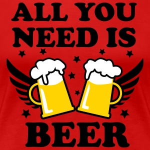 04 All you need is beer 3c Funny Party Design Man  - Women's Premium T-Shirt