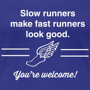 Slow runners make fast runners look good Women's T-Shirts - Women's Premium T-Shirt