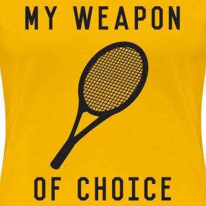 Tennis. My Weapon of Choice Women's T-Shirts - Women's Premium T-Shirt