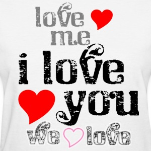 love_me__i_love_you_we_love Women's T-Shirts - Women's T-Shirt