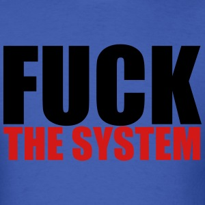 Fuck The System T-Shirts - Men's T-Shirt