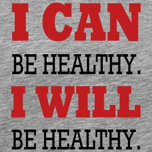I Can Be Healthy. T-Shirts - Men's Premium T-Shirt
