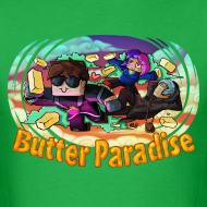 Design ~ Men's T Shirt: BUTTER PARADISE!