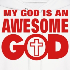 MY GOD IS AN AWESOME GOD Hoodies
