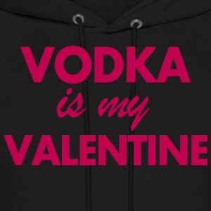 Vodka is my Valentine Hoodies - Men's Hoodie