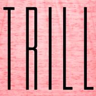 Design ~ She Trill V2