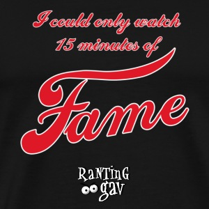 15 Minutes of Fame T-Shirts - Men's Premium T-Shirt