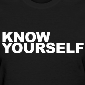 Know yourself Women's T-Shirts - Women's T-Shirt