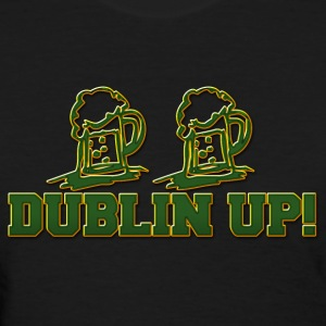 Irish Dublin Up Drinking T-Shirt - Women's T-Shirt